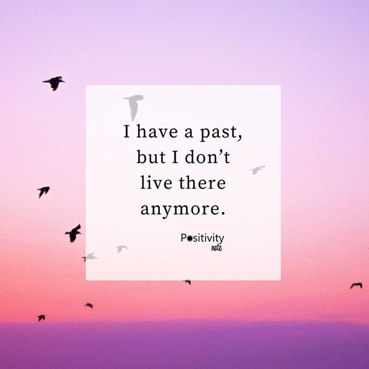 I have a past but I dont live there anymore. #positivitynote #upliftingyourspirit