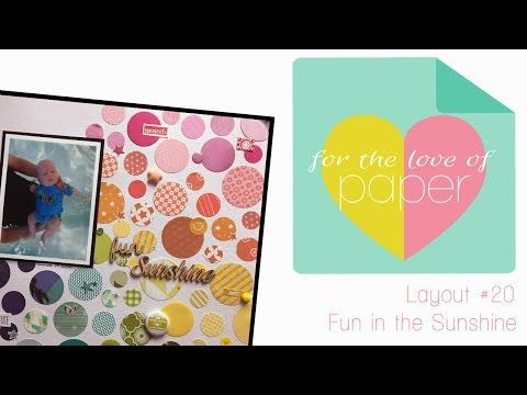 Layout process video #20 ~ Fun in the Sunshine ~ July Scrapathon - YouTube