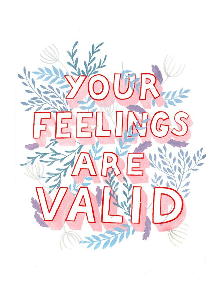 Your feelings matter.
