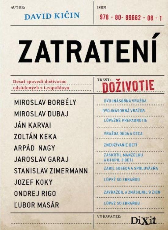 Desať spovedí odsúdených na doživotie z Leopoldova.  Viac: http://www.bux.sk/knihy/215594-zatrateni-desat-spovedi-odsudenych-na-dozivotie-z-leopoldova.html