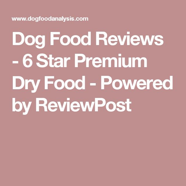 Dog Food Reviews - 6 Star Premium Dry Food - Powered by ReviewPost