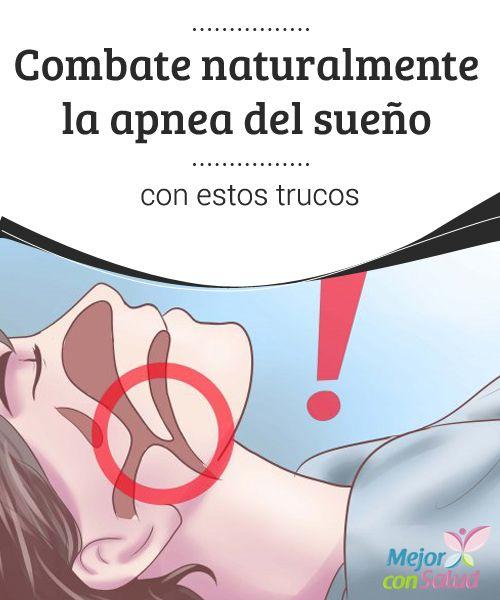 Combate naturalmente la apnea del sueño con estos trucos   La apnea del sueño puede llegar a ser un verdadero problema para tu familia y amigos. Este es un problema en quienes sufren asma o problemas para respirar.