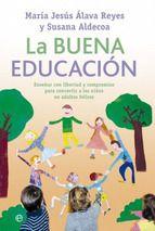 la buena educacion-susana aldecoa-maria jesus alava reyes-9788499705705