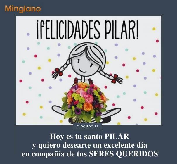 Frases Para Santa Pilar Imagenes De Feliz Santo Felicitaciones De Cumpleaños Bonitas Frases Para Felicitar
