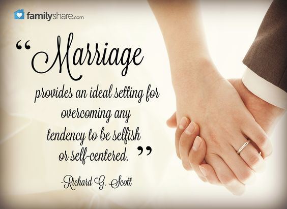 """""""Marriage provides an ideal setting for overcoming any tendency to be selfish or self-centered."""" From #ElderScott's http://pinterest.com/pin/24066179229025576 #LDSconf http://facebook.com/223271487682878 message http://lds.org/general-conference/2011/04/the-eternal-blessings-of-marriage Learn more http://facebook.com/FamilyProclamation #ShareGoodness"""