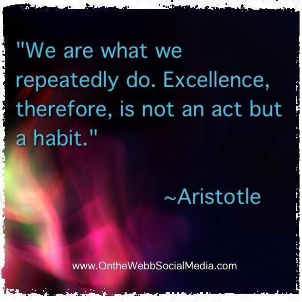 Aristotle. Inspiration. Habits. Quote.