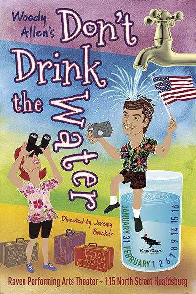 Don't Drink the Water Directed by: Jeremy Boucher Written by: Woody Allen