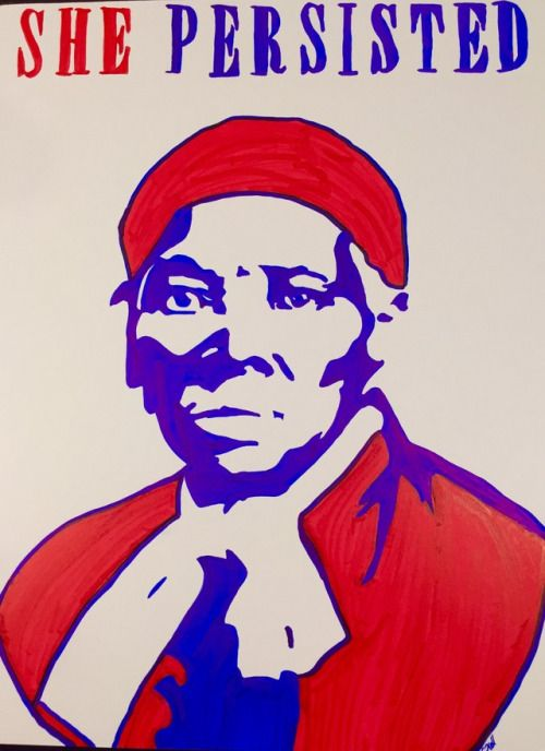"She Persisted, Harriet Tubman - ""I had reasoned this out in my mind; there was one of two things I had a right to, liberty, or death; if I could not have one, I would have the other; for no man should take me alive; I should fight for my liberty as long as my strength lasted, and..."