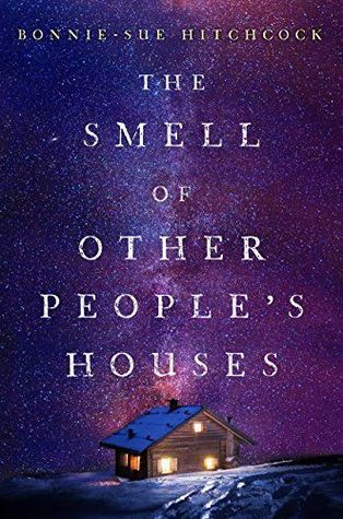 THE SMELL OF OTHER PEOPLE'S HOUSES by Bonnie-Sue Hitchcock | YA Historical Fiction | Feb 23, 2016