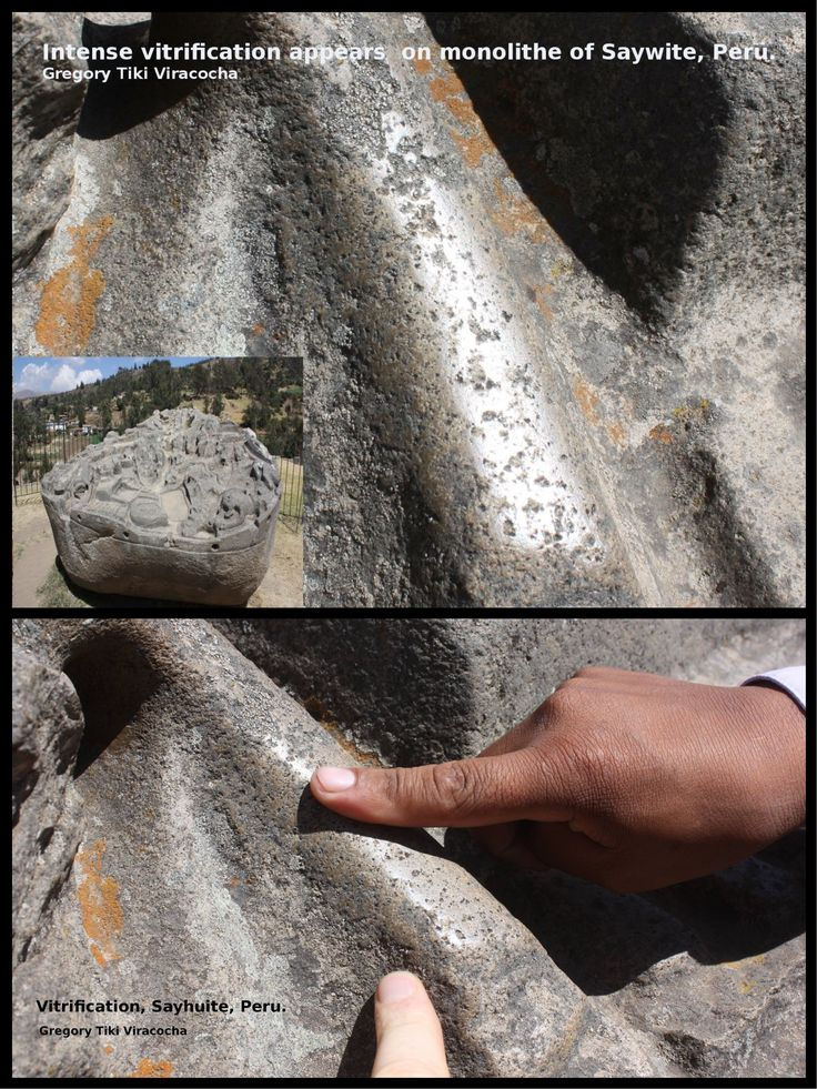 Intense vitrification appears on a monolith found at Saywite in Peru. Vitrification is the transformation of solid stone into a glass-like substance. It can be achieved by applying intense heat or theoretically a chemical reaction. Granite stone. From Brien Foerster