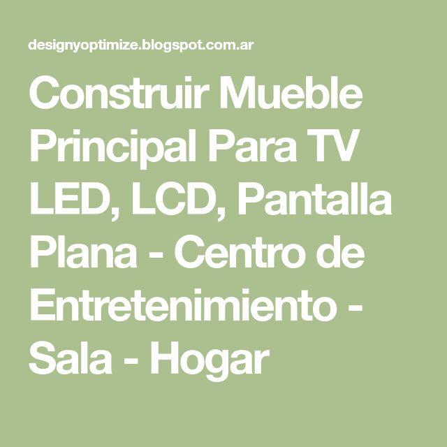 Construir Mueble Principal Para TV LED, LCD, Pantalla Plana - Centro de Entretenimiento - Sala - Hogar