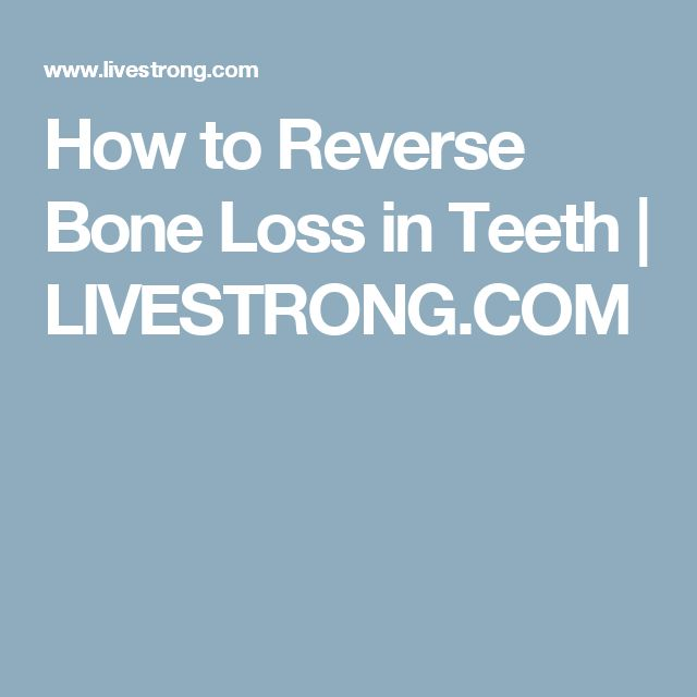 How to Reverse Bone Loss in Teeth | LIVESTRONG.COM