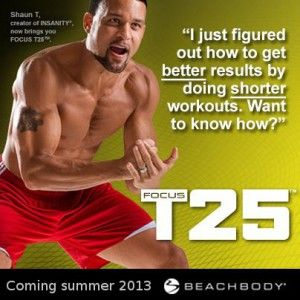 #Focus #T25 from Shaun T is coming this summer. 25 minute #workouts 5 days per week to get you in the best shape of your life!! From the creator of #Insanity @Shaun T I can't wait for this extreme home workout. www.beachbody.com/michelevaron