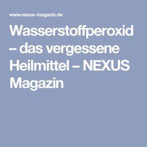 Wasserstoffperoxid – das vergessene Heilmittel – NEXUS Magazin
