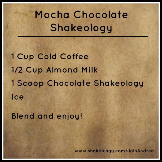 Mocha Chocolate Shakeology Recipe - Inspire. Accomplish. Succeed. www.facebook.com/InspireAccomplishSucceed