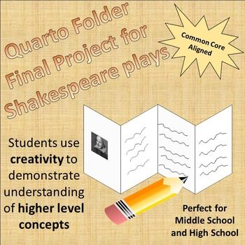 Shakespeare Final Project - Quarto Folder  This Quarter Folder project is a fun, creative way for students to explore a play and dig a little deeper into the text!