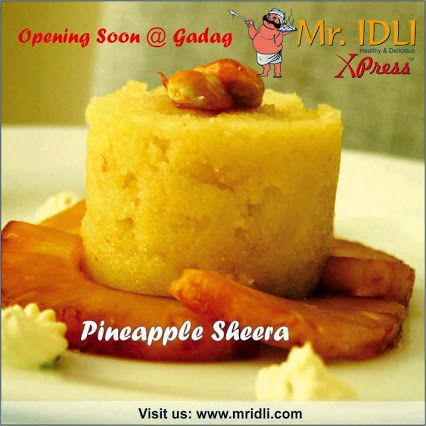 Pineapple Sheera by Mr.Idli. Opening soon at Gadag!