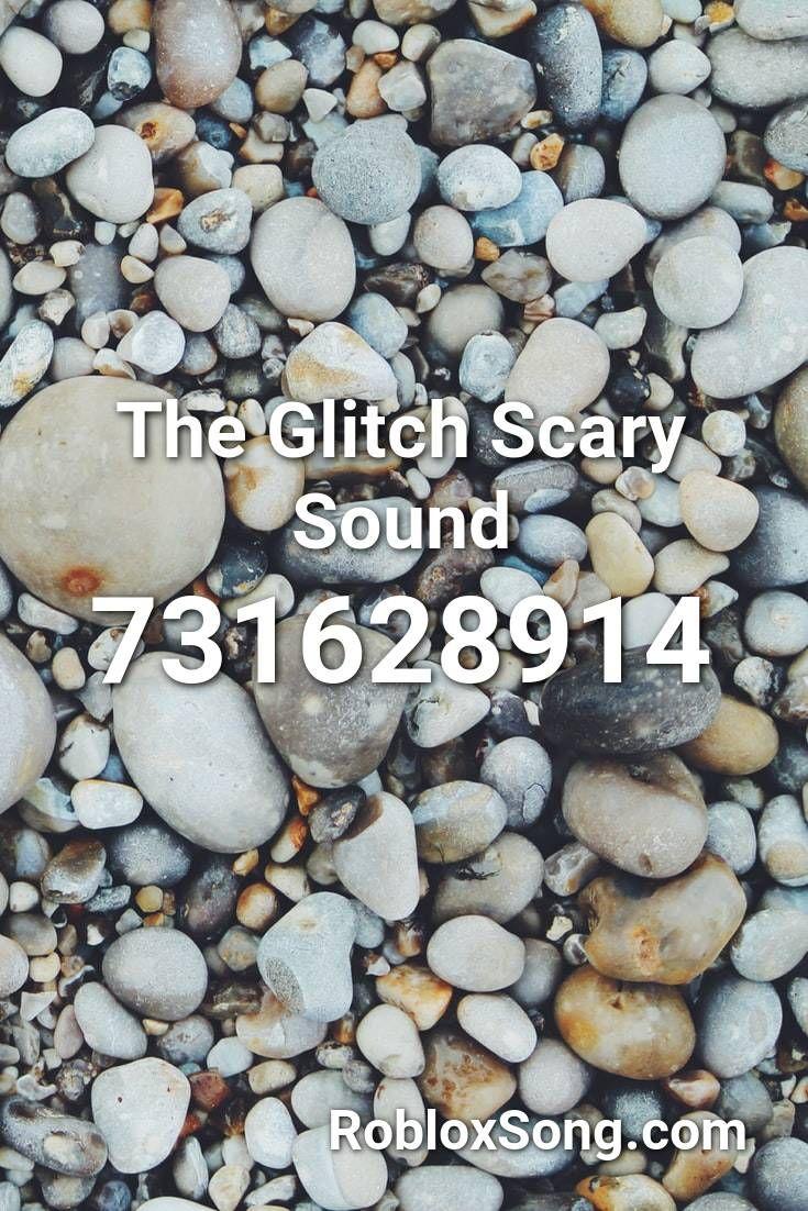 The Glitch Scary Sound Roblox Id Roblox Music Codes Roblox