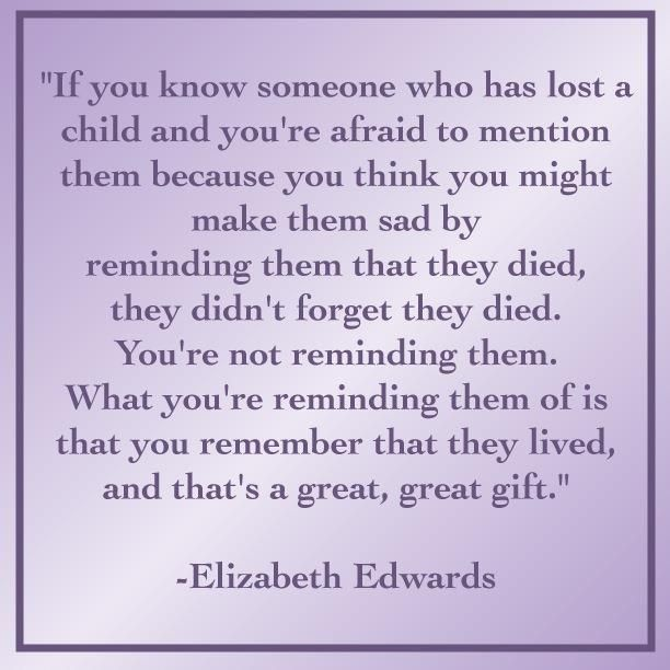 A beautiful quote from Elizabeth Edwards on grief. So true...I haven't forgotten my brother died, but I still love talking about him! I love you Sgt. Jonathan Russell Howard!! :) btw, I love when people mention him because that means they haven't forgotten about him either!