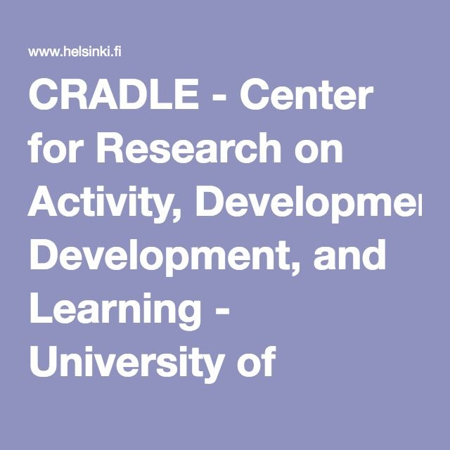 CRADLE - Center for Research on Activity, Development, and Learning - University of Helsinki - Faculty of Behavioural Sciences