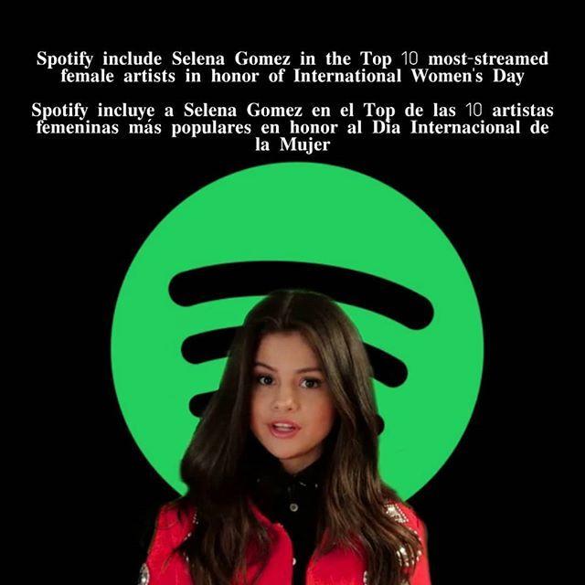 Spotify Include Selena Gomez In The Top 10 Most Streamed Female Artists In Honor Of International Women S Day In Honor Of The Upcoming International Women S Da Em 2020