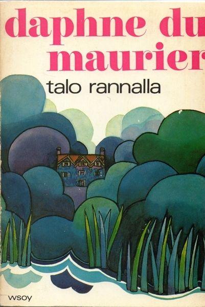 """Daphne du Maurier: """"Talo rannalla"""" - avoin - 5,00 € - Käännetty kaunokirjallisuus - m.huuto.net"""