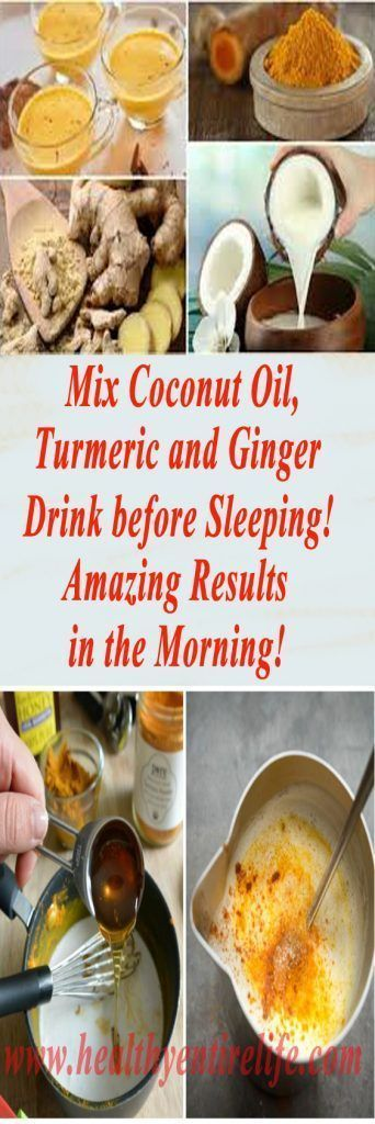 Mix Coconut Oil, Turmeric and Ginger and Drink before Sleeping! Amazing Results in the Morning!