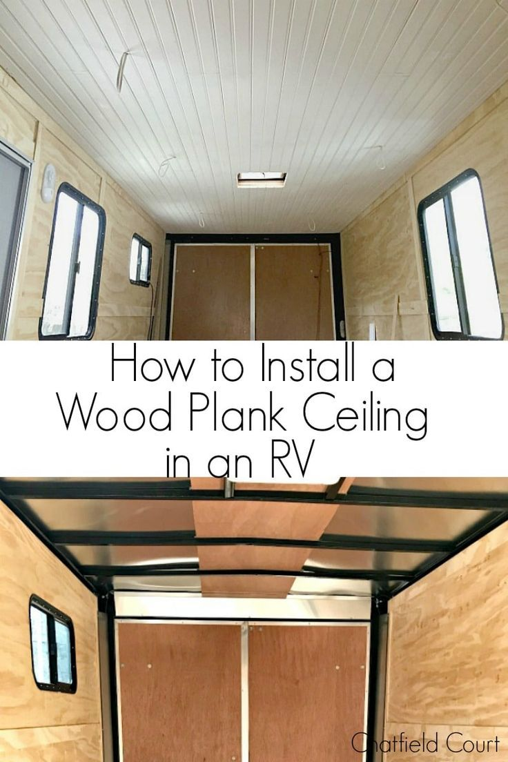Tongue And Groove Ceiling Installation In A Small Rv Wood Plank Ceiling Ceiling Remodel Plank Ceiling