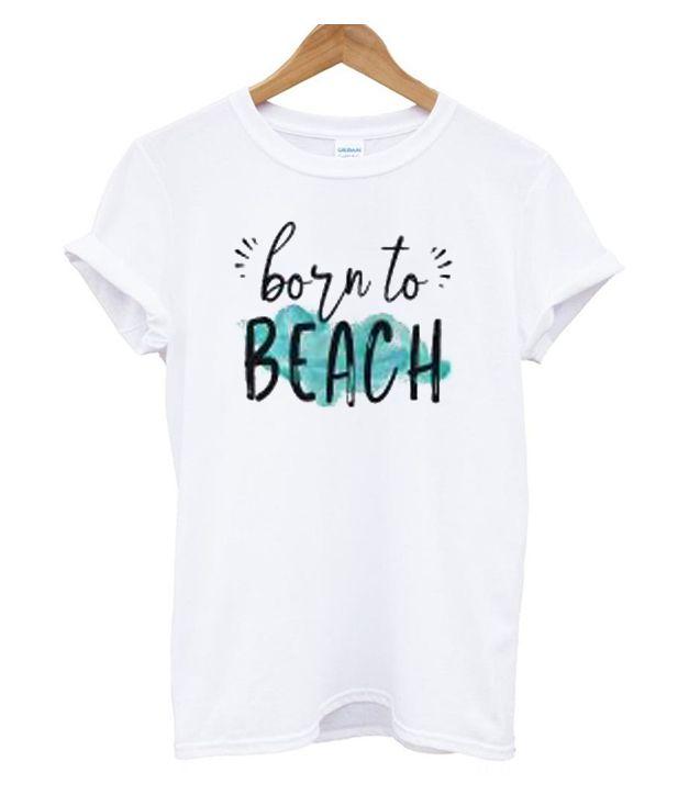 00dc6024 Born To Beach T Shirt | Active T-Shirts | Beach t shirts, T shirt ...