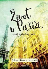 Výsledek obrázku pro život v paříži můj splněný sen