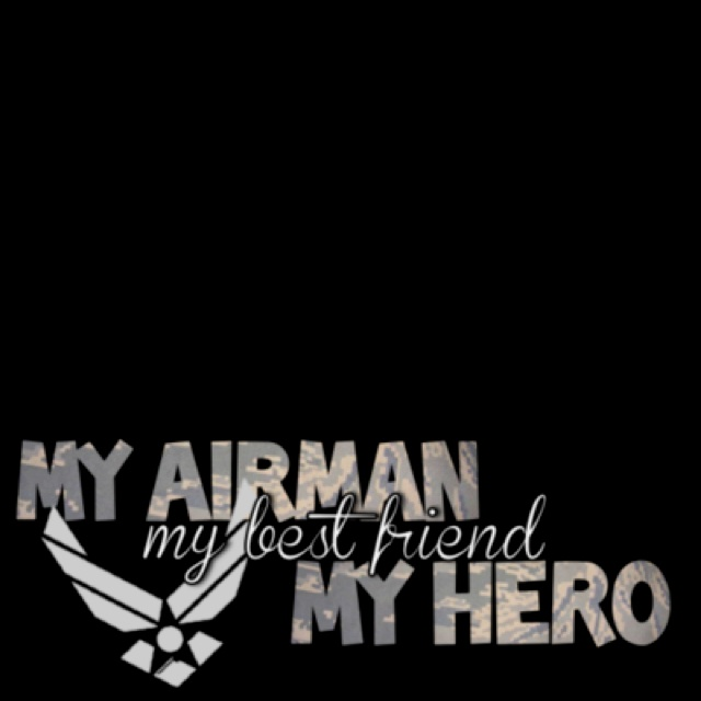 My Airman My Hero My Girlfriend Find This Pin And More On Airforce Love