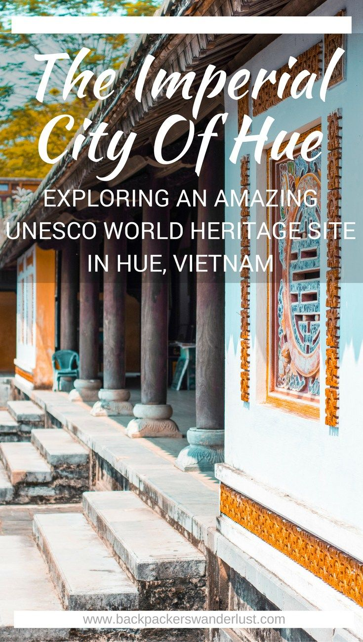 Exploring The Imperial City of Hue, Vietnam   The Forbidden Purple City   Hue   Adventure   Backpack South East Asia   Travel   Backpacking   Must Visit   Do Not Miss   Vietnam   What to do in   History   Adventure   Photography   Backpackers Wanderlust   #vietnam   #hue #southeastasia