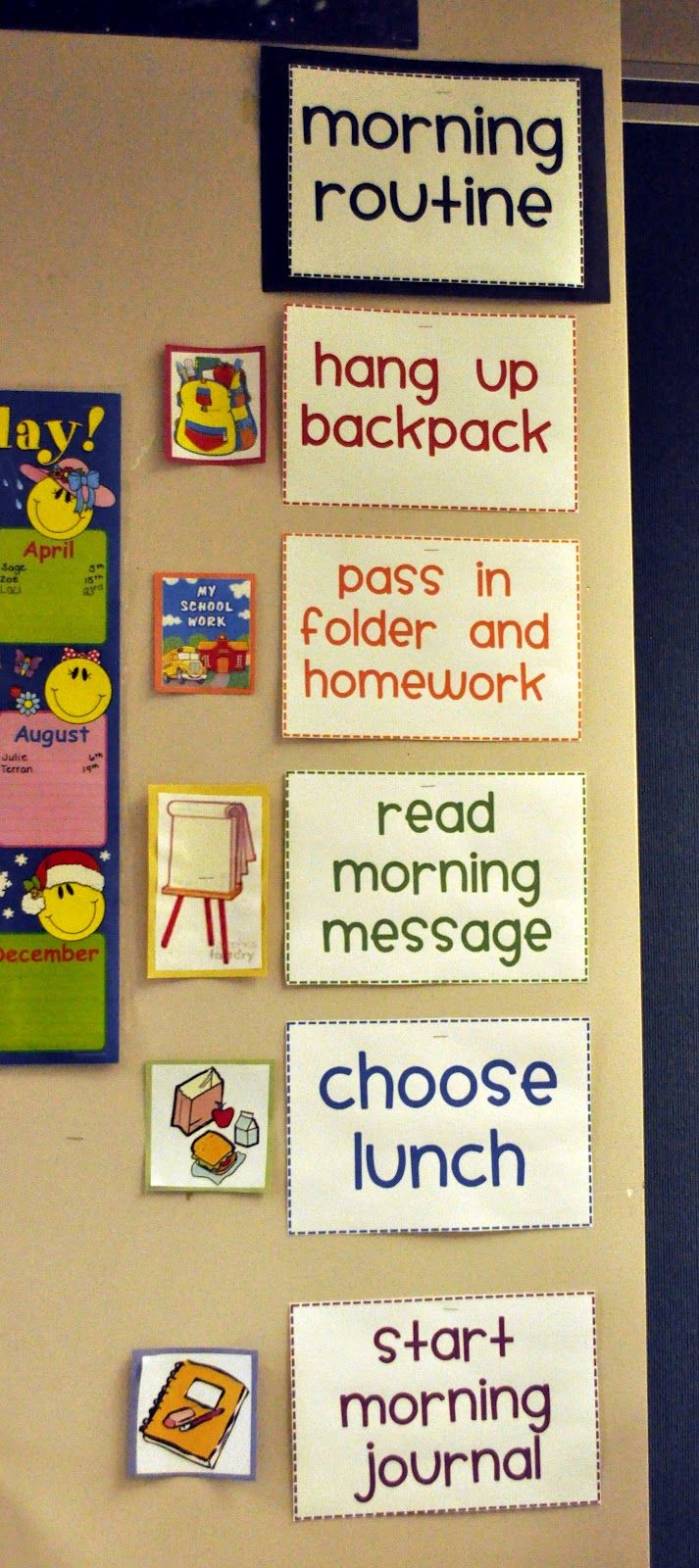 Having a schedule on the board would help the students know exactly what to do when they walk in in the morning.