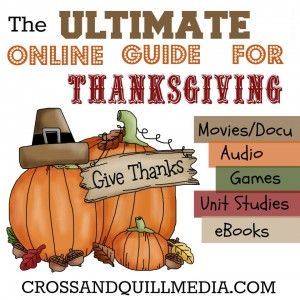 The Ultimate Online Guide for Thanksgiving (movie ideas, audio resources, free ebooks, online games & MORE!!!)