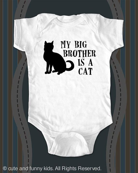 Hey, I found this really awesome Etsy listing at https://www.etsy.com/listing/212119529/my-big-brother-is-a-cat-funny-saying-on