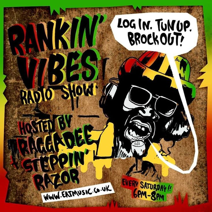 RANKIN VIBES RADIO SHOW!!! LOG IN. TUN UP. BROCK OUT! Hosted by RAGGADEE STEPPIN' RAZOR. every saturday 6PM-8PM. www.eatmusic.co.uk - http://blakkrosemusic.org/shows