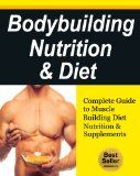 cool Bodybuilding Nutrition & Diet, Complete Guide to Muscle Building Diet, Nutrition & Supplements (Bodybuilding Diet plan, Bodybuilding for beginners,Muscle meals)