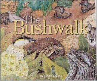 Bushwalk by Sandra Kendall A simple book encouraging observation while walking in Australian Bush.