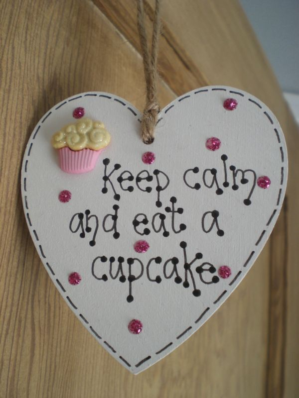 WOODEN HEART CUP CAKE CUPCAKE GIFT TAG/PLAQUE KEEP CALM AND EAT A CUPCAKE pink | eBay