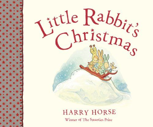 Little Rabbit's Christmas by Harry Horse. I kind of have mixed feelings about this one, Little Rabbit seems kine of spoiled and is fairly selfish for a lot of the book, but he (or she?) does learn that sharing is more fun, so that's nice.