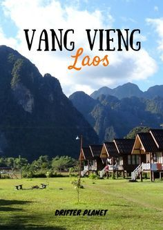 "Vang Vieng sleepy town and is a backpacker destination in Laos along the Nam Song River. It is famous for ""tubing"". Wanna know what that is? Visit http://drifterplanet.com/vangvienglaos/"