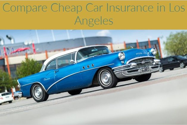 Pin By Cheap Car Insurance Los Angeles On Cheap Auto Insurance In