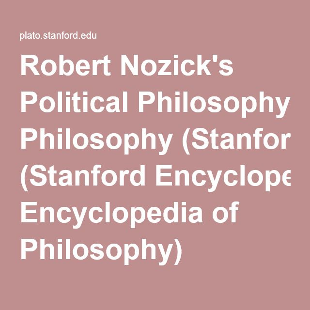 Robert Nozick's Political Philosophy (Stanford Encyclopedia of Philosophy)