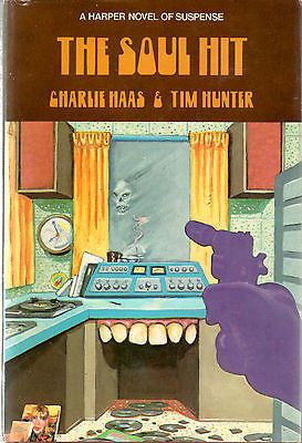 The Soul Hit - A Harper Novel Of Suspense - Charlie Haas & Tim Hunter - HC 1977