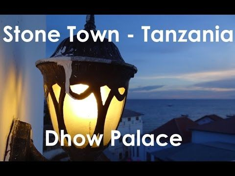 REVIEW - Dhow Palace Stone Town - Tanzania https://youtu.be/s9y0A5DHTVQ