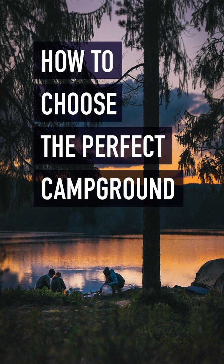 How to choose the perfect campground