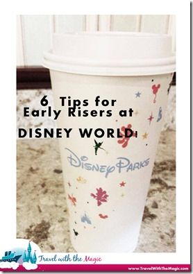 6 Tips for Early Risers at Disney World - Travel With The Magic | Travel Agent | Disney Vacation