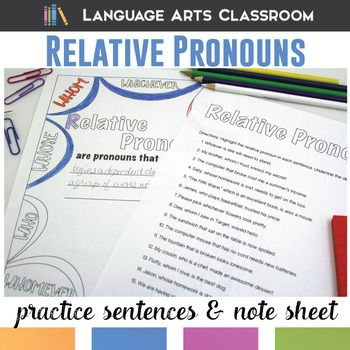 Relative Pronouns: Note-Taking Sheet and Practice Sentences. Identify relative pronouns and dependent clauses with this study packet.