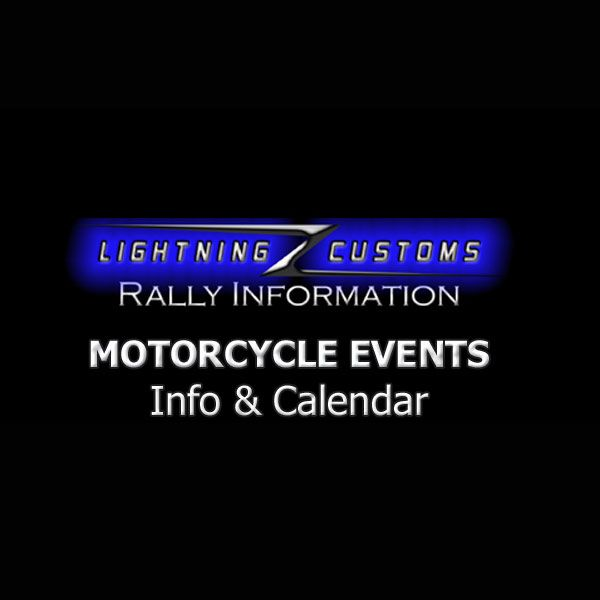 Motorcycle Rallies and Motorcycle Events List and the Bike Rallies Calendar at LightningCustoms.com.