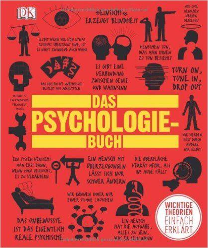 Das Psychologie-Buch: Wichtige Theorien einfach erklärt: Amazon.de: Dorling Kindersley Verlag: Bücher